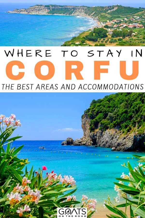 """""""Where To Stay in Corfu: The Best Areas and Accommodations"""