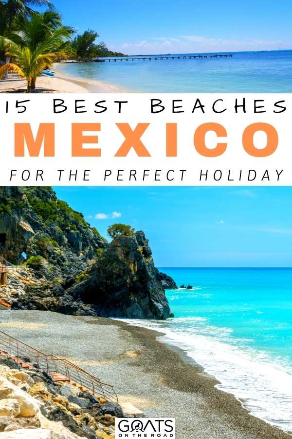 """""""15 Best Beaches in Mexico For The Perfect Holiday"""