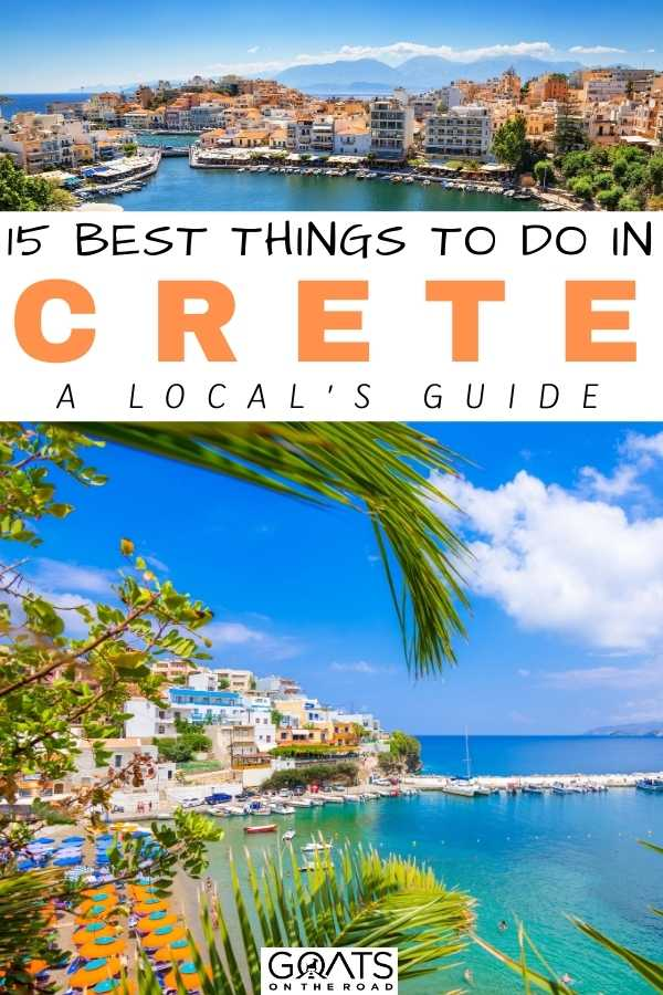 """15 Best Things To Do in Crete: A Local's Guide"