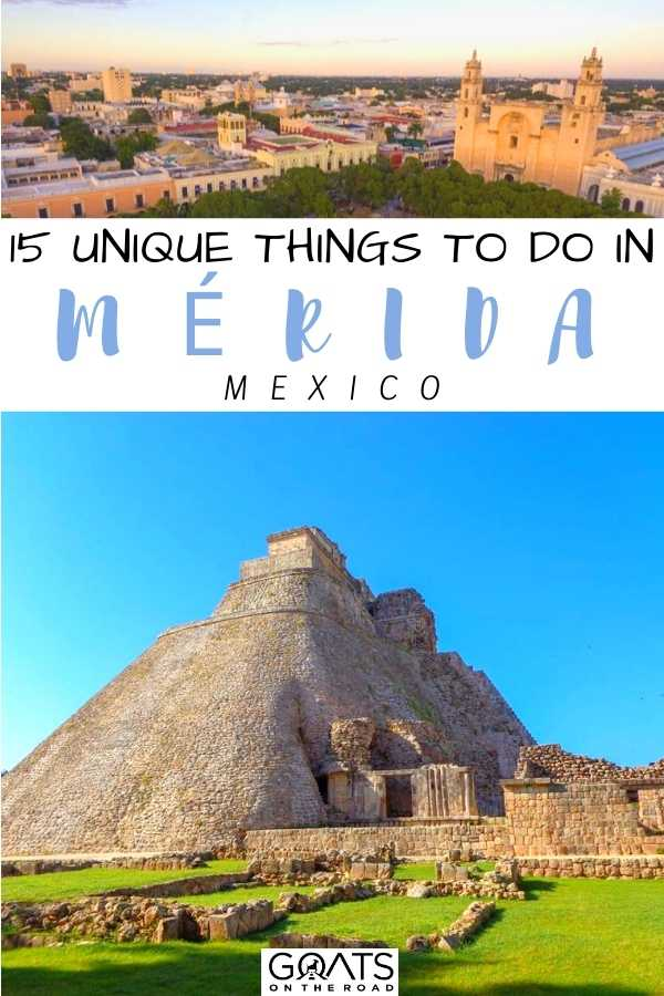 """""""15 Unique Things To Do in Mérida, Mexico"""