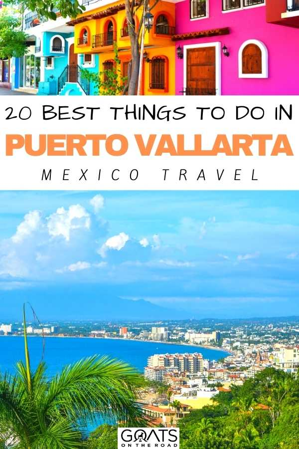 """""""20 Best Things To Do in Puerto Vallarta, Mexico"""