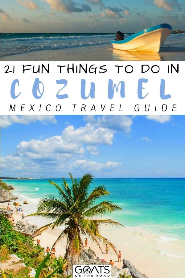 """""""21 Fun Things To Do in Cozumel, Mexico"""
