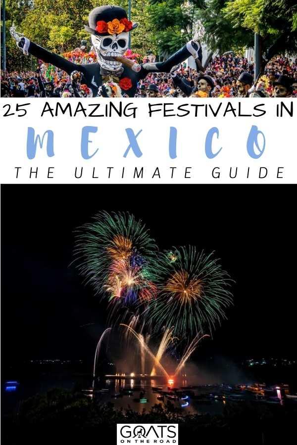 """25 Amazing Festivals in Mexico"