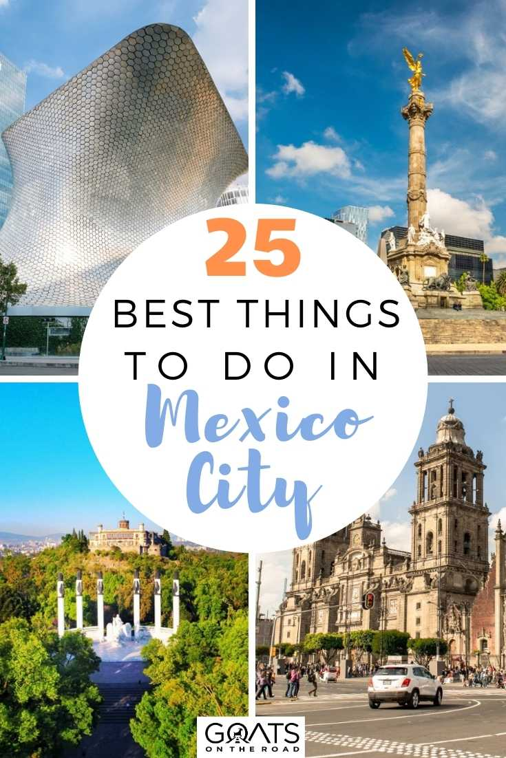 25 Best Things To Do in Mexico City, Mexico