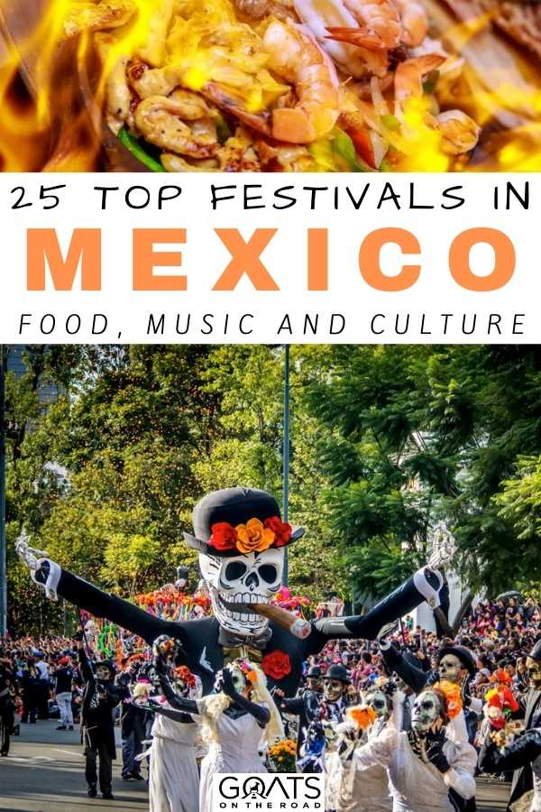 """""""25 Top Festivals in Mexico: Food, Music and Culture"""