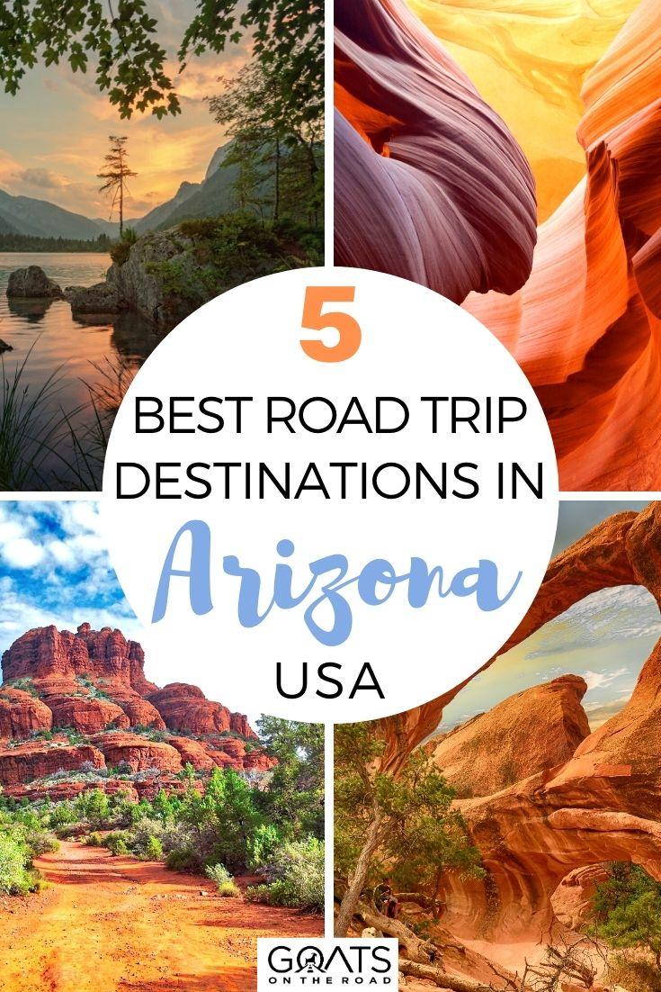 5 Best Road Trip Destinations in Arizona, USA
