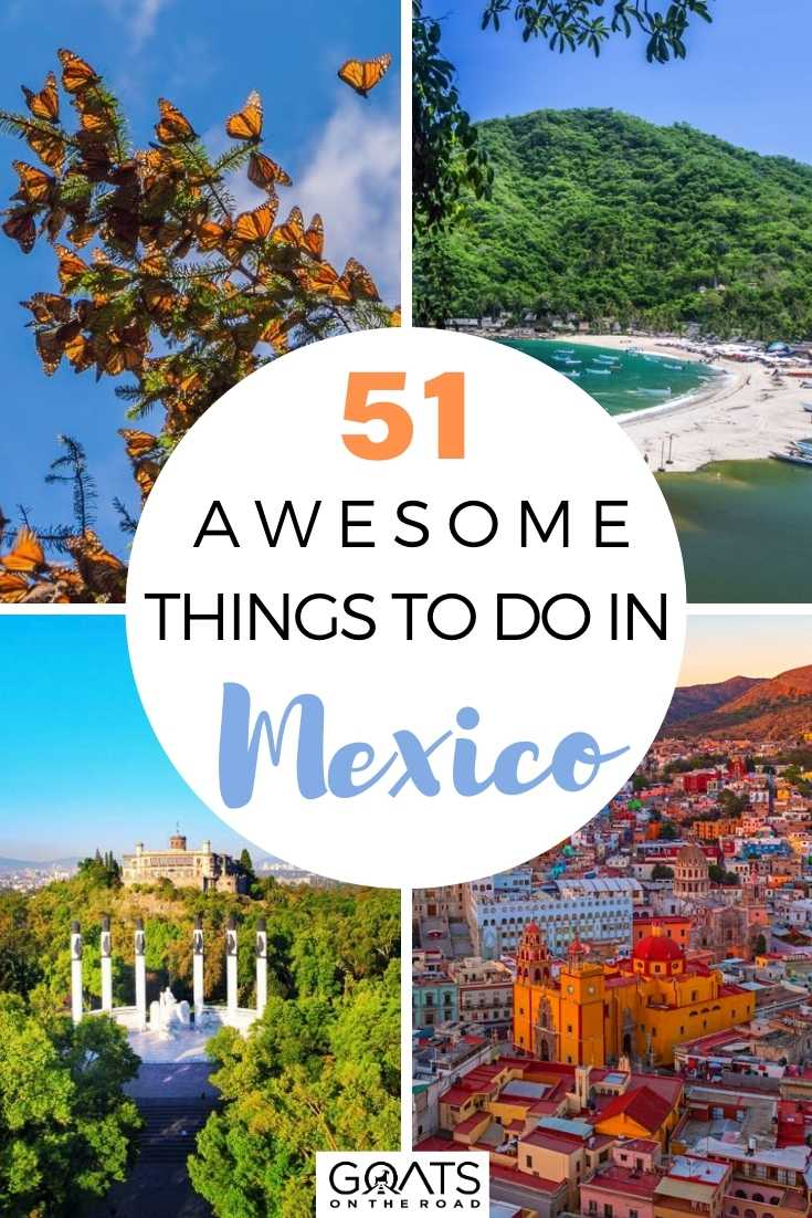 51 Awesome Things To Do in Mexico