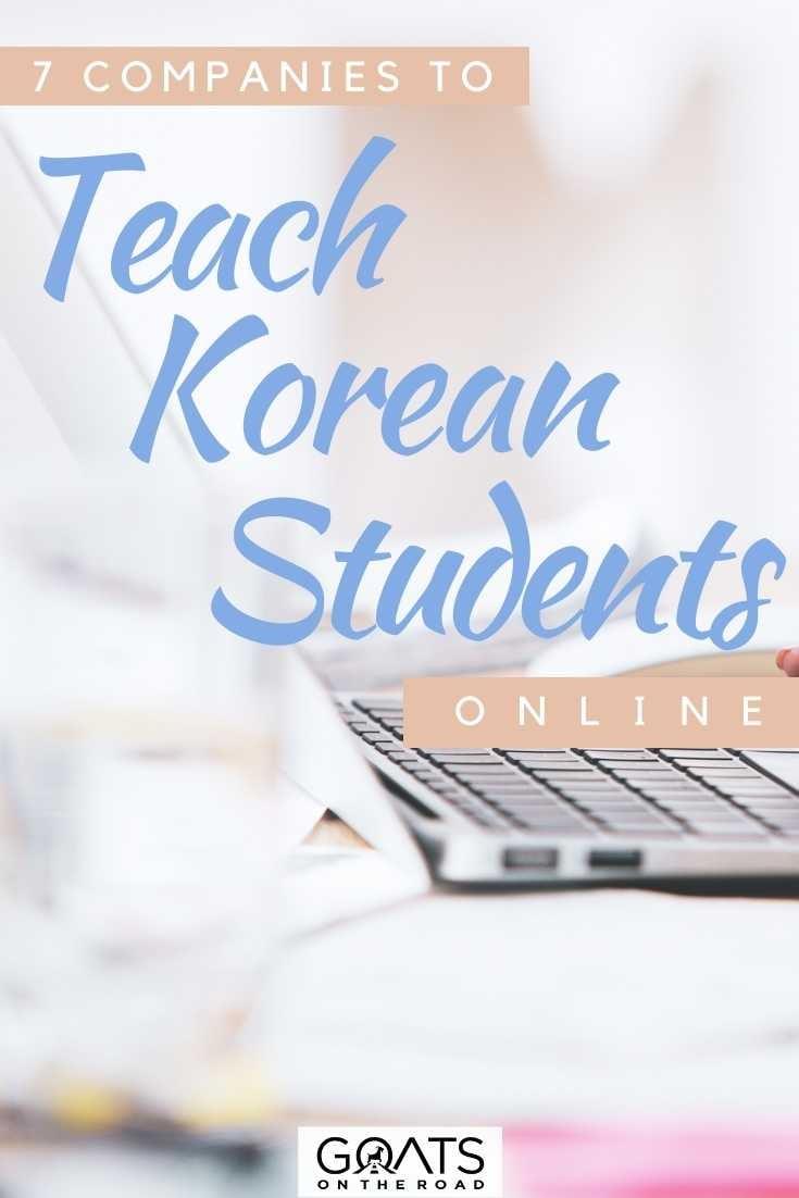 """7 Companies to Teach Korean Students Online"