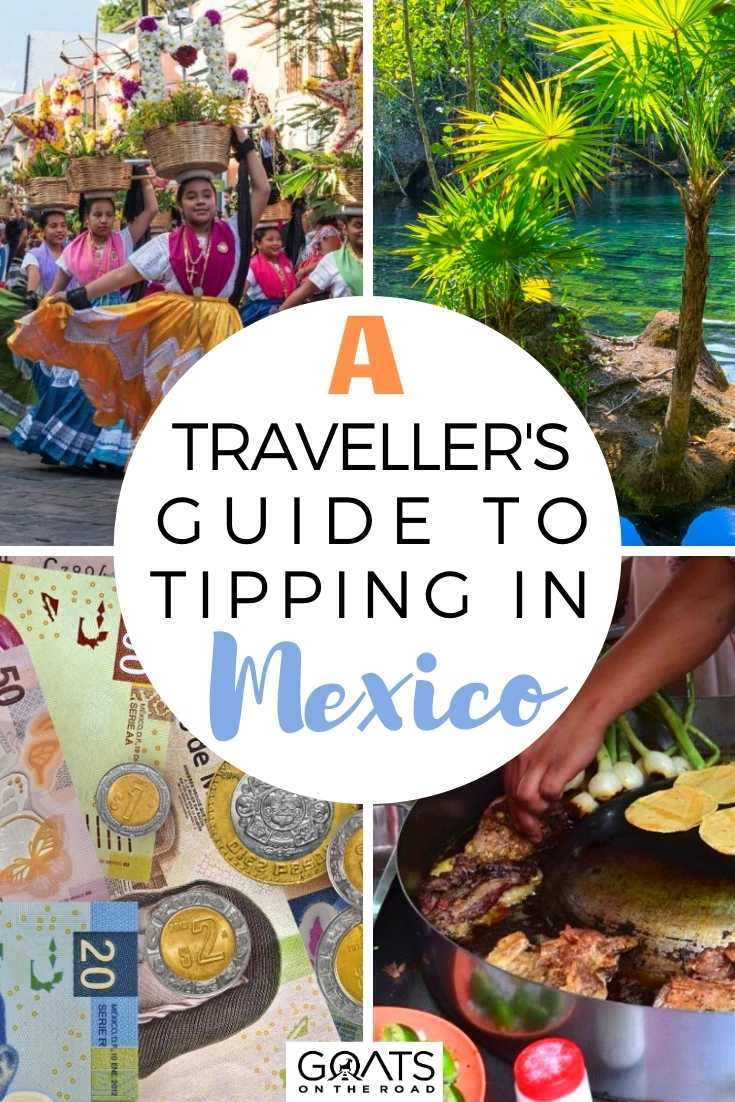 A Traveller's Guide To Tipping in Mexico