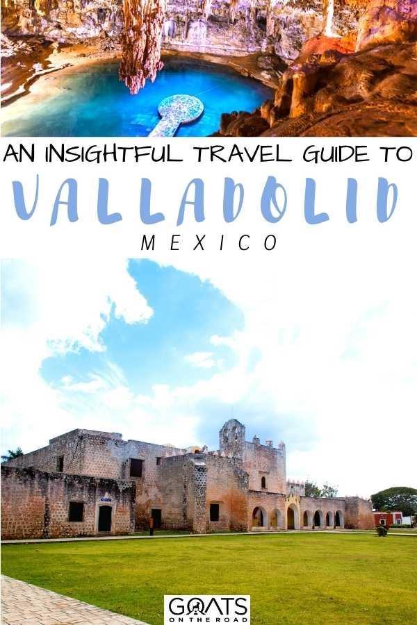 """""""An Insightful Travel Guide To Valladolid, Mexico"""