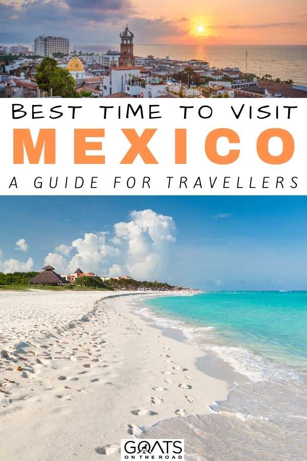 """""""Best Time to Visit Mexico: A Guide For Travellers"""