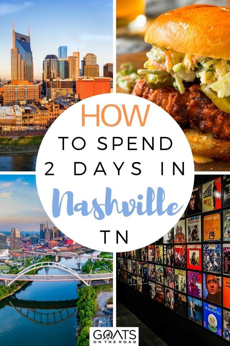 How To Spend 2 Days in Nashville, TN