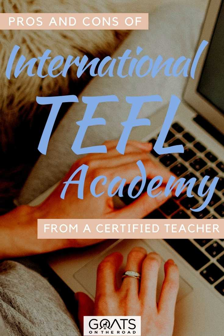 """""""Pros and Cons Of International TEFL Academy From A Certified Teacher"""