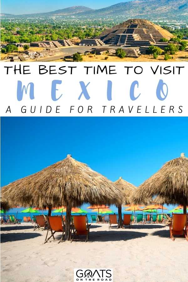 """""""The Best Time to Visit Mexico: A Guide For Travellers"""