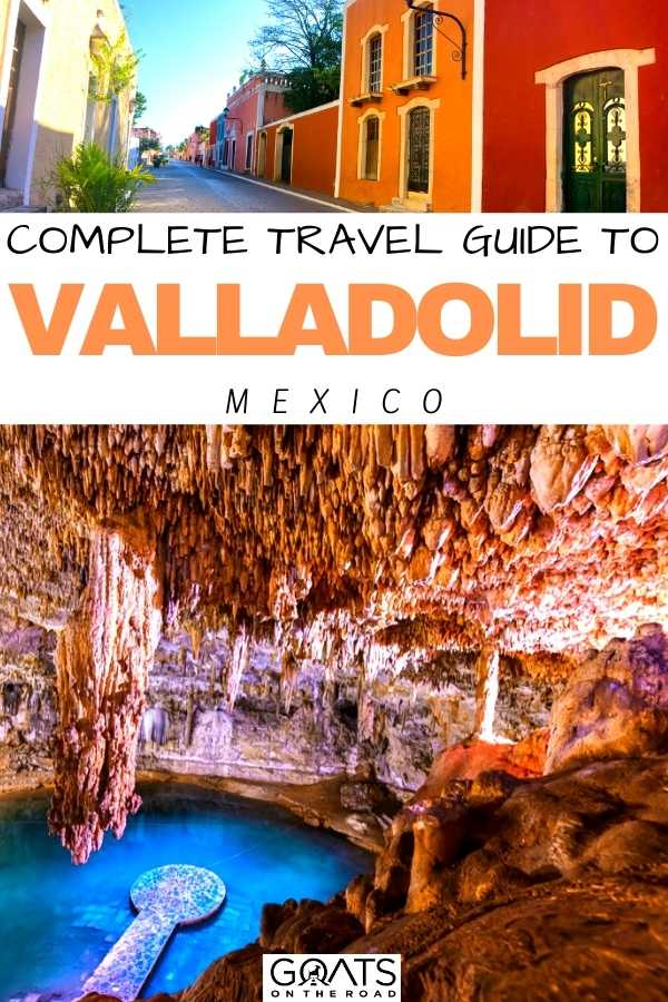 """""""The Complete Travel Guide To Valladolid, Mexico"""