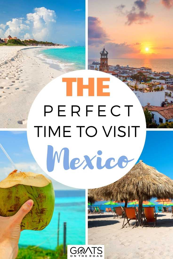 The Perfect Time to Visit Mexico