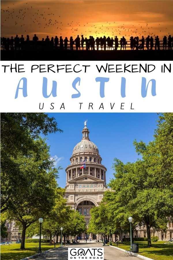 """""""The Perfect Weekend in Austin, TX"""