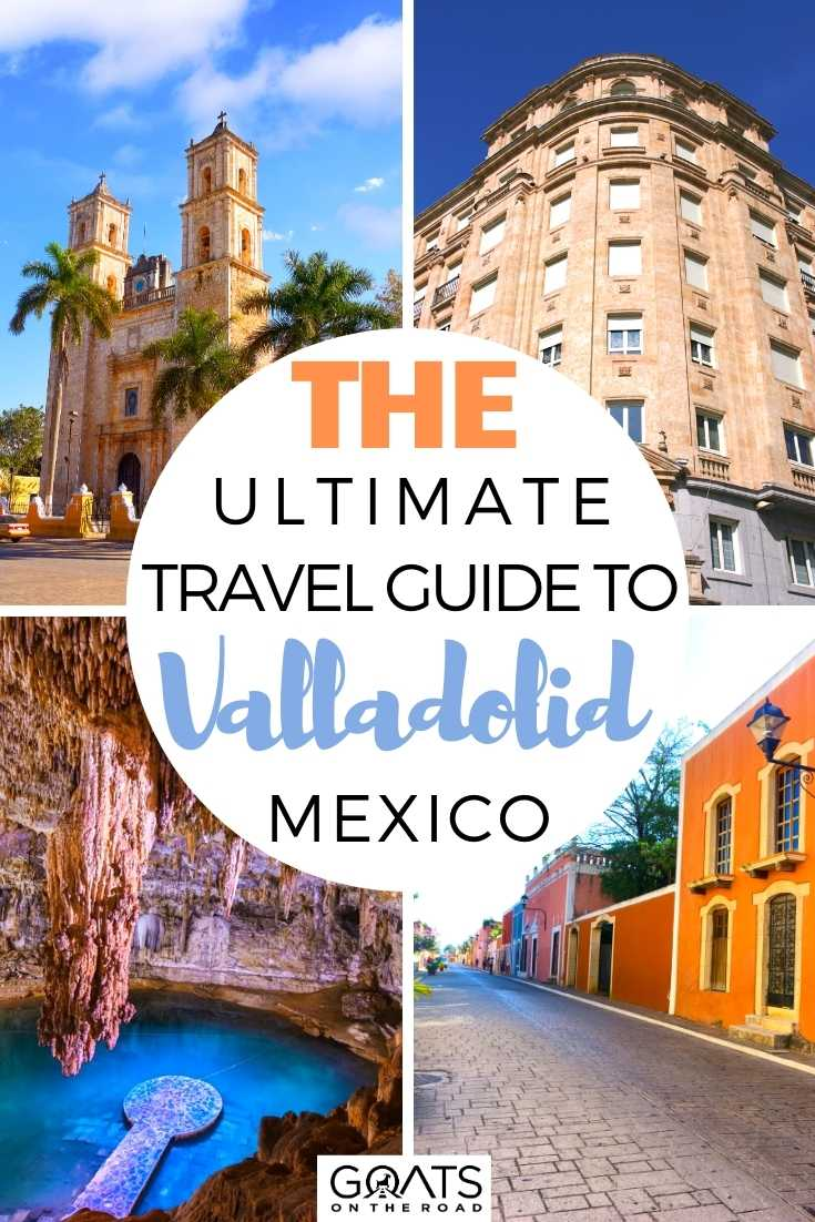 The Ultimate Travel Guide To Valladolid, Mexico
