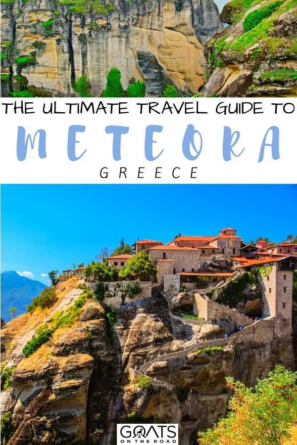 """The Ultimate Travel Guide to Meteora, Greece"