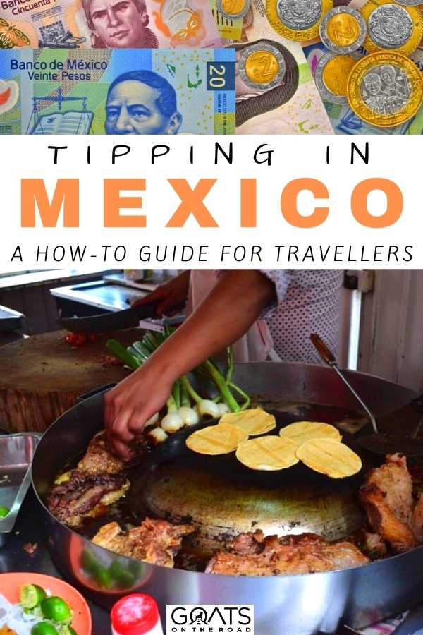Your Guide to Tipping in Mexico: A How-To Guide For Travellers