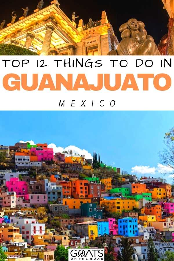 """""""Top 12 Things To Do in Guanajuato, Mexico"""