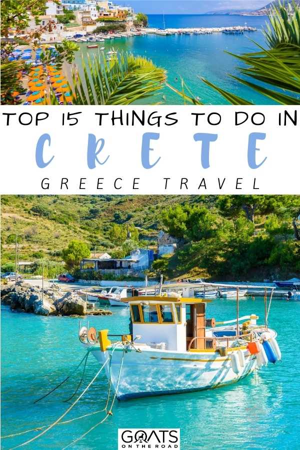 """Top 15 Things To Do in Crete, Greece"