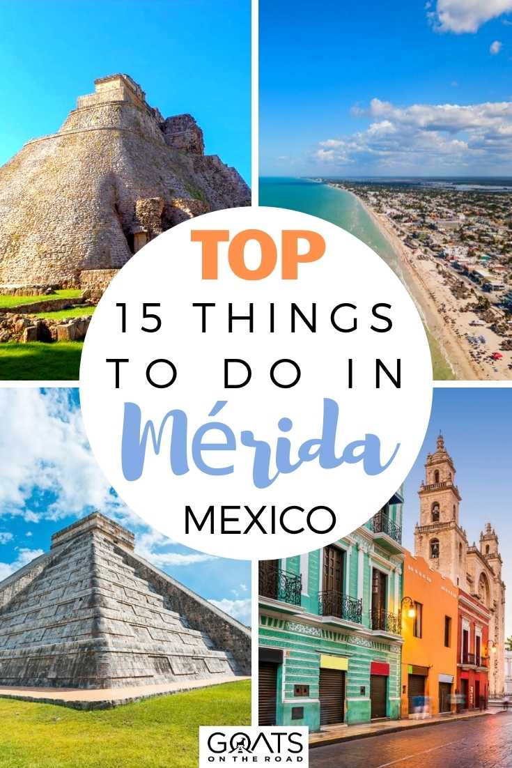 Top 15 Things To Do in Merida, Mexico