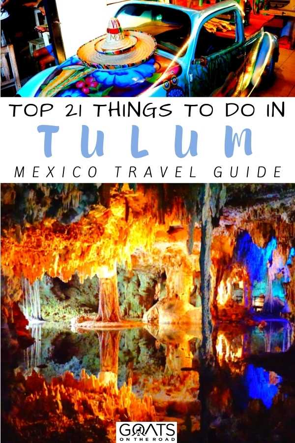 """""""Top 21 Things To Do in Tulum, Mexico"""