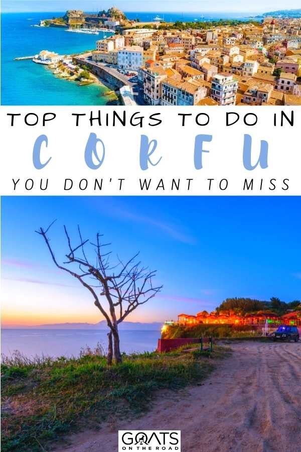 """""""Top Things To Do in Corfu You Don't Want to Miss"""