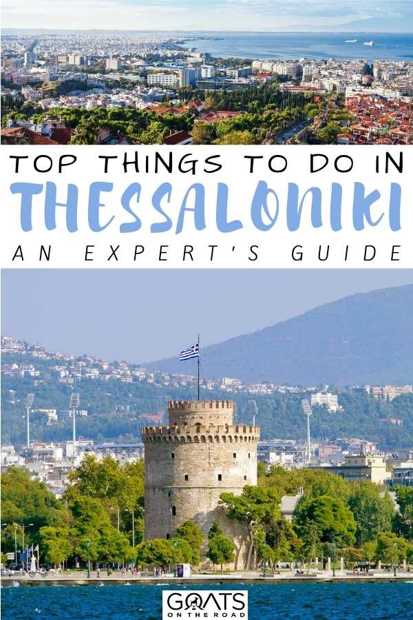 """""""Top Things To Do in Thessaloniki: An Expert's Guide"""