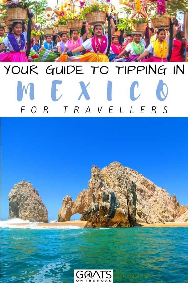 Your Guide to Tipping in Mexico For Travellers