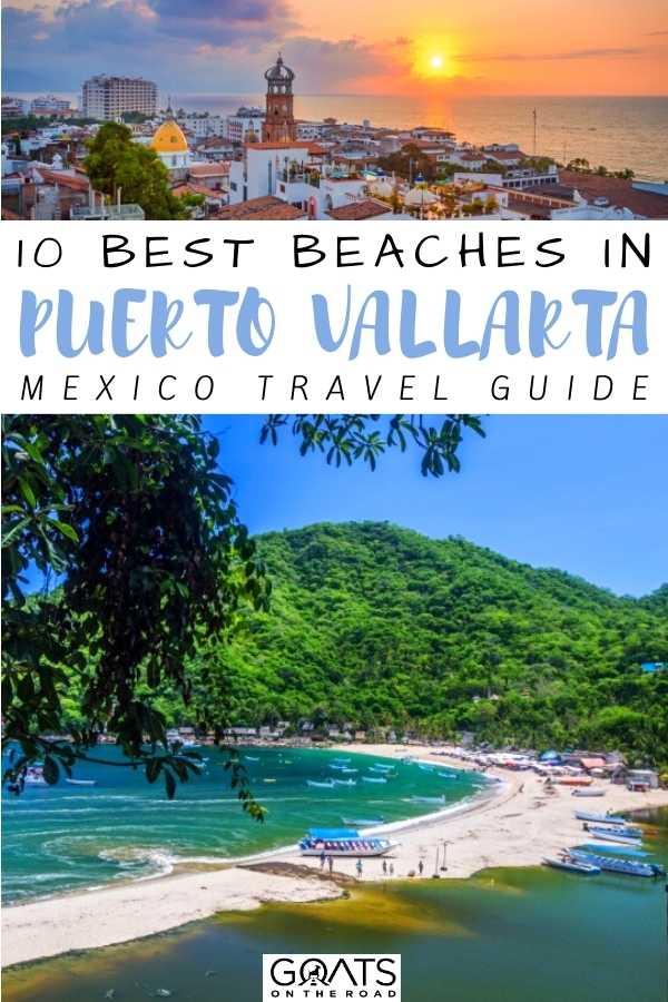 """10 Best Beaches in Puerto Vallarta, Mexico"