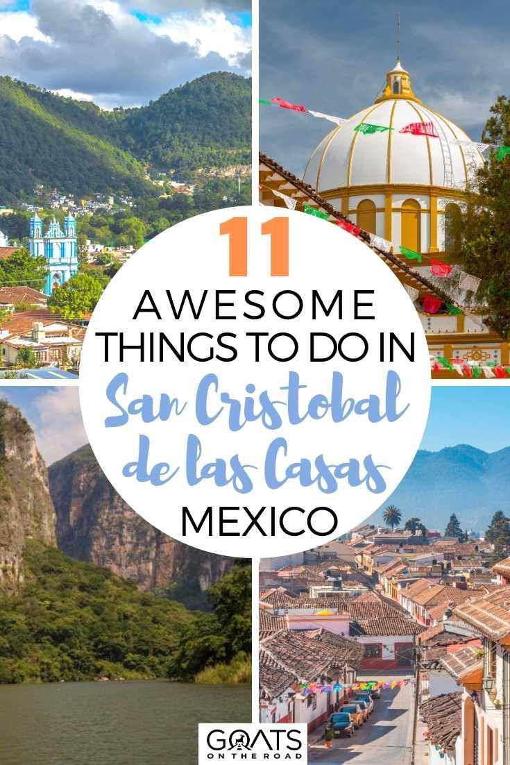 11 Awesome Things To Do in San Cristobal de las Casas, Mexico