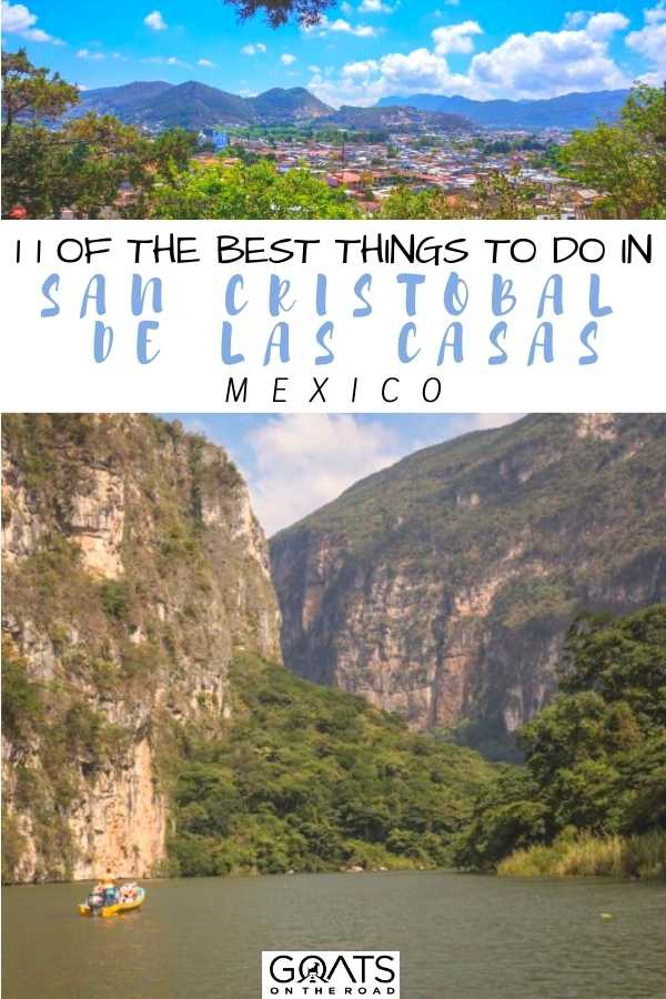 """""""11 Of The Best Things To Do in San Cristobal de las Casas, Mexico"""