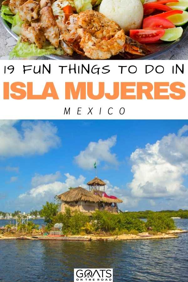 """""""19 Fun Things To Do in Isla Mujeres, Mexico"""