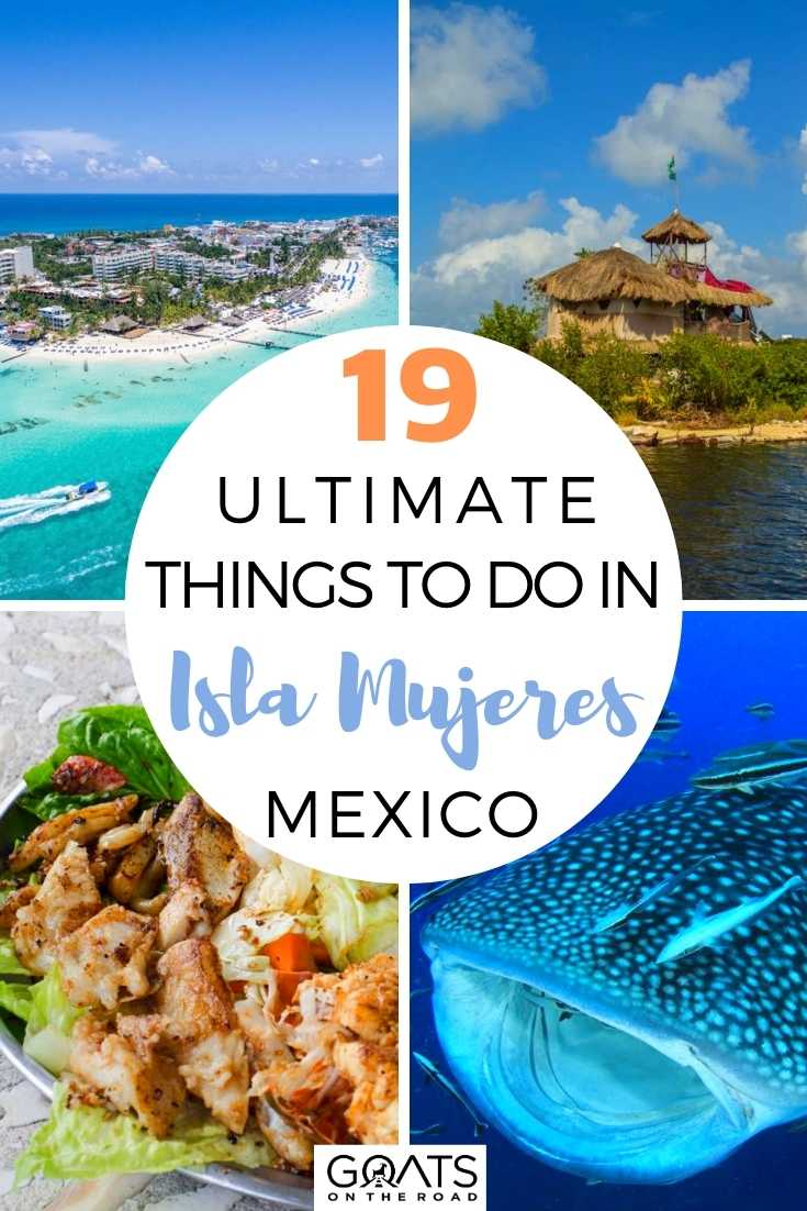 19 Ultimate Things To Do in Isla Mujeres, Mexico