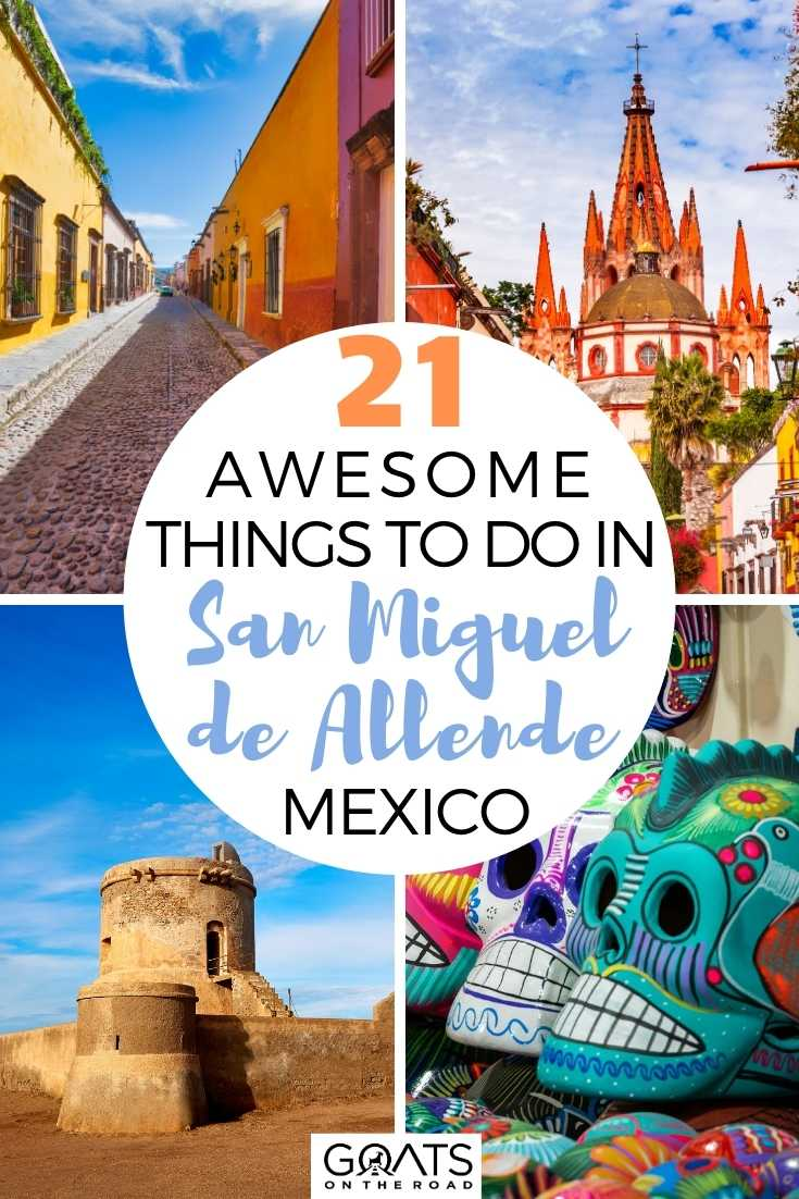 21 Awesome Things To Do in San Miguel de Allende, Mexico