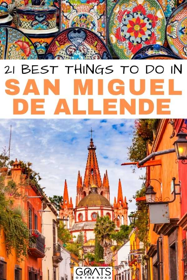 """""""21 Best Things To Do in San Miguel de Allende: Mexico Travel Guide"""