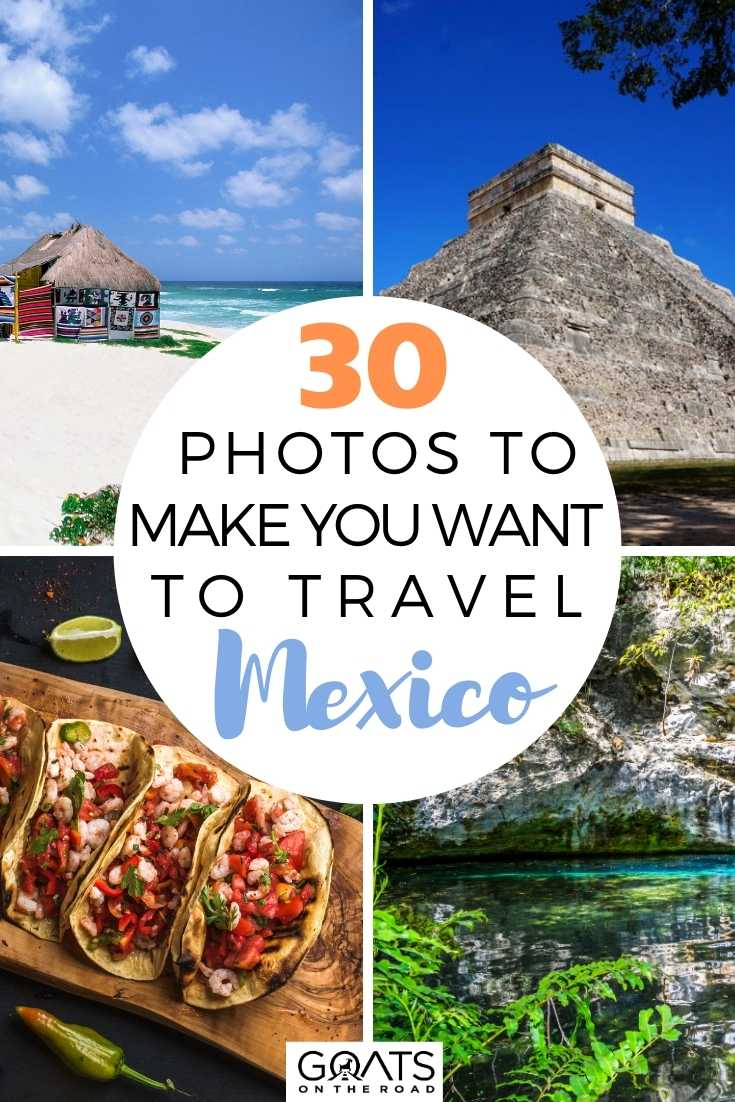 30 Photos To Make You Want To Travel Mexico
