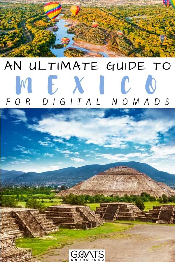 """""""An Ultimate Guide To Mexico for Digital Nomads"""