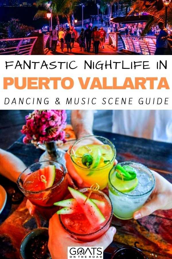"""Fantastic Nightlife in Puerto Vallarta: Dancing & Music Scene Guide"