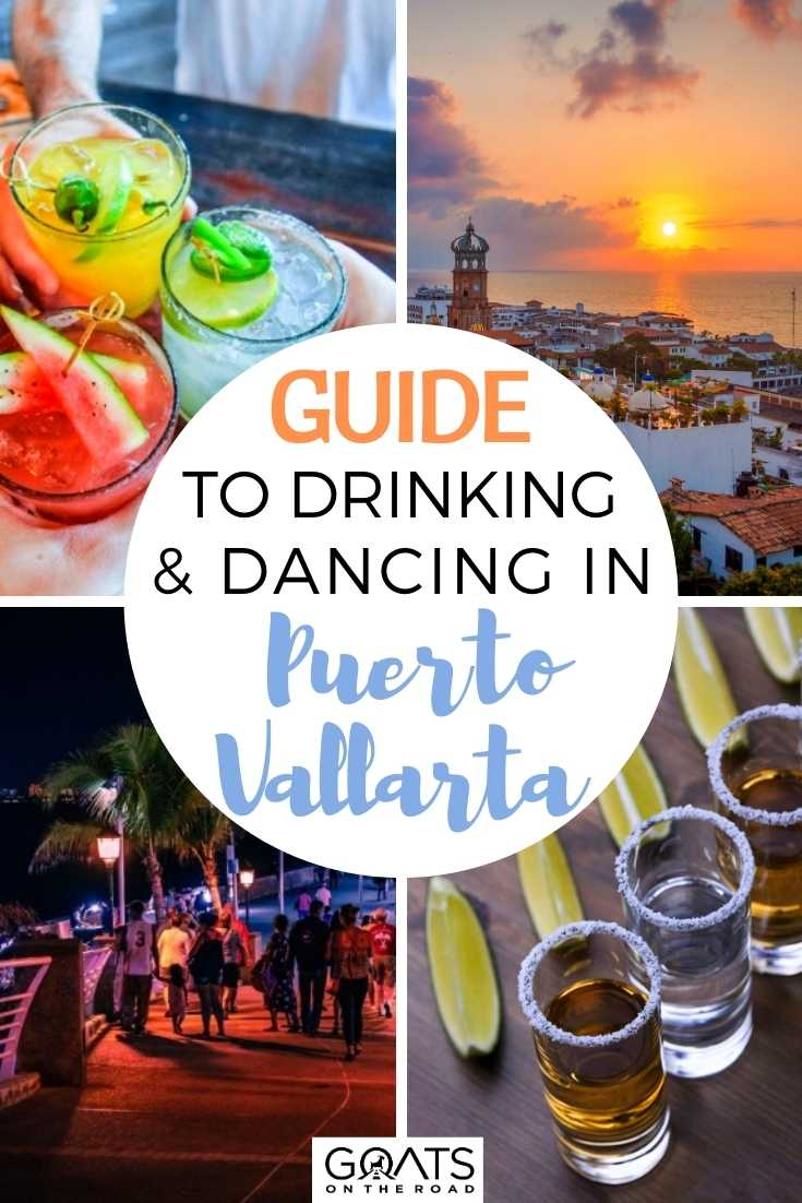 Guide To Drinking and Dancing in Puerto Vallarta, Mexico