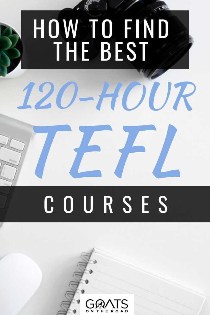 How To Find The Best 120-Hour TEFL Courses