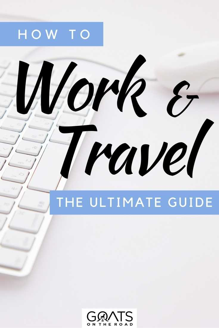"""""""How To Work And Travel: The Ultimate Guide"""