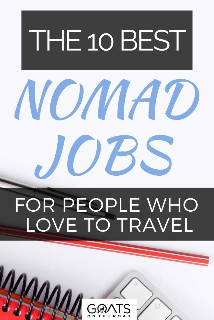 The 10 Best Nomad Jobs for People Who Love to Travel