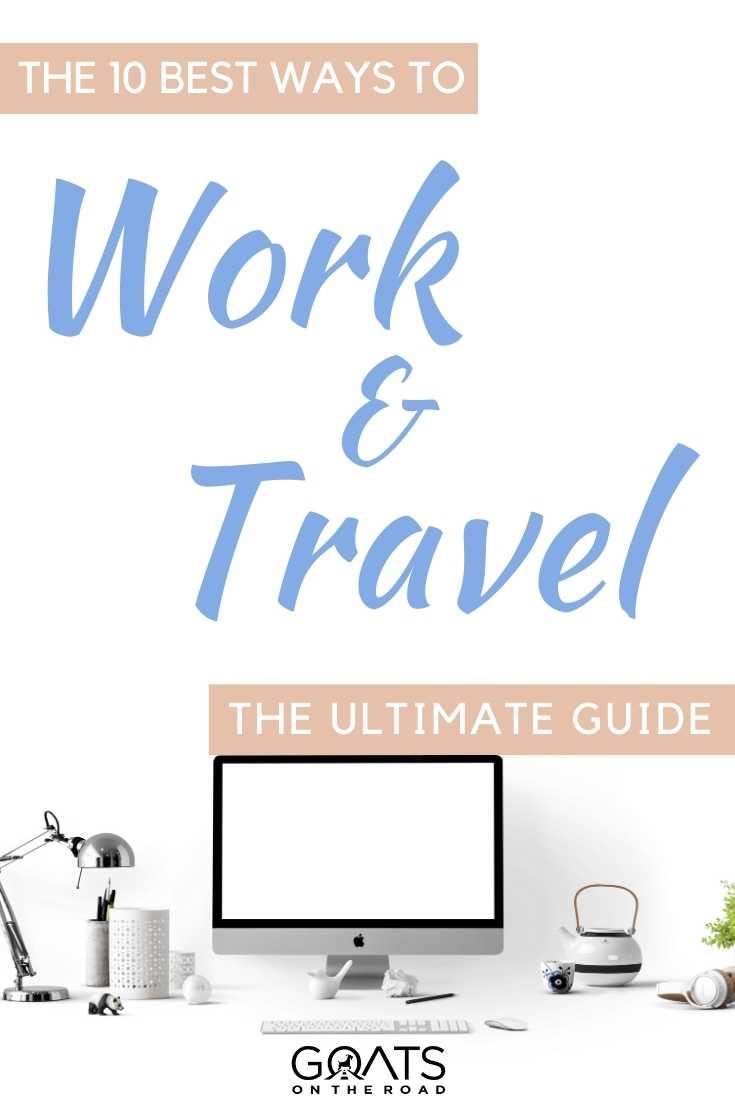 """""""The 10 Best Ways To Work & Travel"""