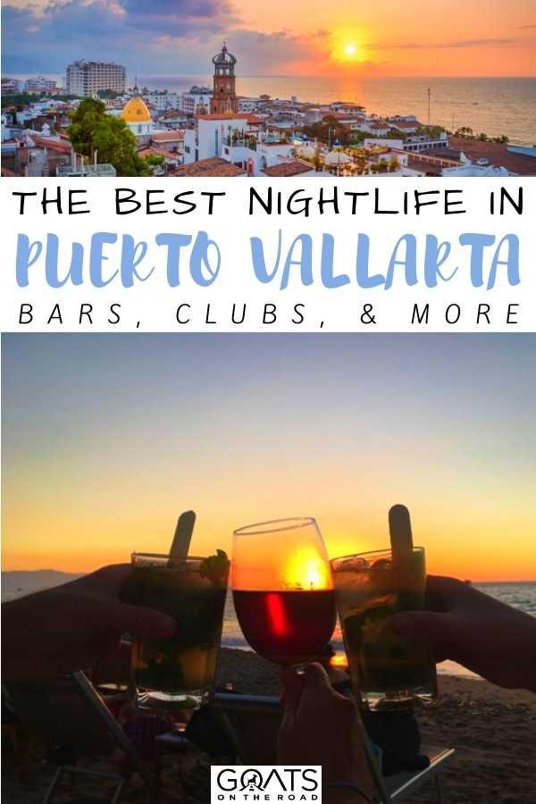 """The Best Nightlife in Puerto Vallarta: Best Bars, Clubs, & More"
