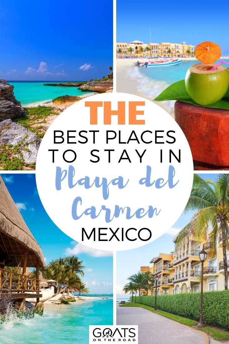 The Best Places To Stay in Playa del Carmen, Mexico