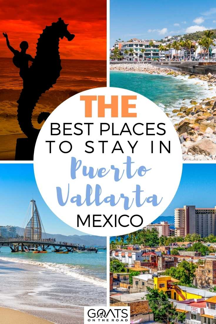 The Best Places To Stay in Puerto Vallarta, Mexico
