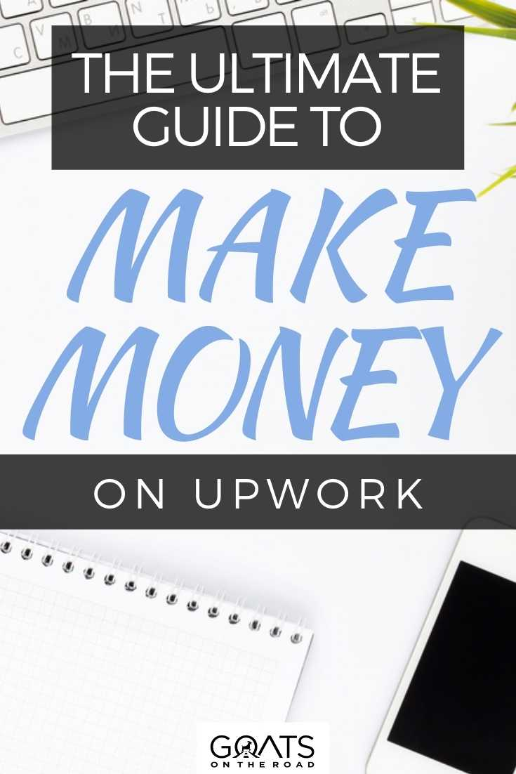 The Ultimate Guide To Make Money On Upwork